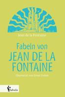 Jean de La Fontaine: Fabeln von Jean de la Fontaine
