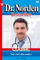 Patricia Vandenberg: Dr. Norden Bestseller Classic 53 – Arztroman