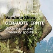 Geraubte Ernte - Biodiversität und Ernährungspolitik (Ungekürzt)