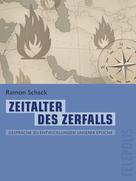 Ramon Schack: Zeitalter des Zerfalls (Telepolis)
