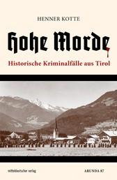 Hohe Morde - Historische Kriminalfälle aus Tirol