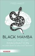 Prof. Dr. Fred Mast: Black Mamba oder die Macht der Imagination ★★★