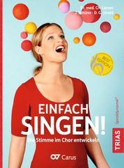 Einfach singen! - Die Stimme im Chor entwickeln