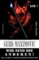 Gerd Maximovic: Wir sind die Anderen