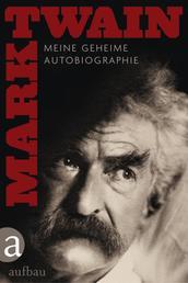 Meine geheime Autobiographie - Textedition