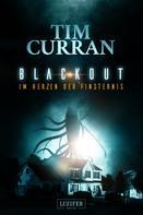 Tim Curran: BLACKOUT - Im Herzen der Finsternis ★★★