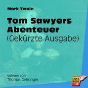 Tom Sawyers Abenteuer (Gekürzt)