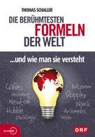 Thomas Schaller: Die berühmtesten Formeln der Welt... und wie man sie versteht