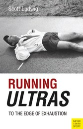 Running Ultras - To the Edge of Exhaustion