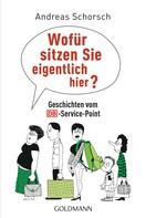 Andreas Schorsch: Wofür sitzen Sie eigentlich hier? ★★★★
