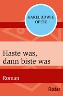 Karlludwig Opitz: Haste was, dann biste was ★★★★