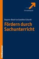 Dagmar-Beatrice Gaedtke-Eckardt: Fördern durch Sachunterricht