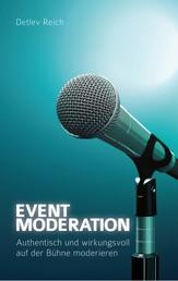 Event-Moderation - Authentisch und wirkungsvoll auf der Bühne moderieren