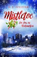 B. E. Pfeiffer: Mistletoe: Ein Boss zu Weihnachten ★★★★