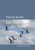 Patricia Koelle: Die Füße der Sterne ★★★★