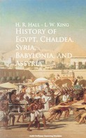 H. R. Hall: History of Egypt, Chaldea, Syria, Babylonia, and Assyria -
