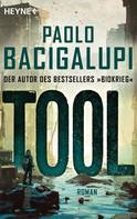 Paolo Bacigalupi: Tool ★★★★★