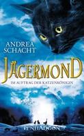 Andrea Schacht: Jägermond 2 - Im Auftrag der Katzenkönigin ★★★★★