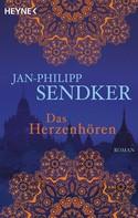 Jan-Philipp Sendker: Das Herzenhören ★★★★★