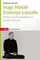Ursula Baatz: Hugo Makibi Enomiya-Lasalle