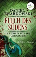 Daniel Twardowski: Fluch des Südens: Der dritte Fall für John Gowers ★★★
