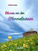 Steffen Mohr: Blumen von der Himmelswiese ★★★