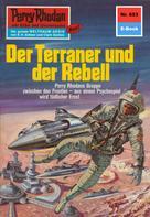 Hans Kneifel: Perry Rhodan 653: Der Terraner und der Rebell ★★★★