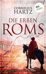 Die Erben Roms - Historischer Roman