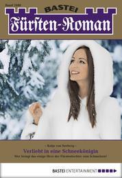 Fürsten-Roman - Folge 2460 - Verliebt in eine Schneekönigin