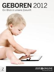 Geboren 2012 - Ein Blick in unsere Zukunft