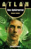 Rüdiger Schäfer: ATLAN Rudyn 2: Das Sphärenrad