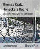 Thomas Kratz: Honeckers Rache