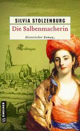 Die Salbenmacherin - Historischer Roman