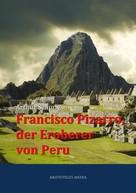 Arthur Schurig: Francisco Pizarro, der Eroberer von Peru