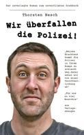 Thorsten Nesch: Wir überfallen die Polizei