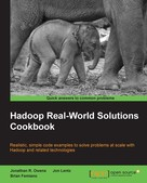 Jonathan R. Owens: Hadoop Real-World Solutions Cookbook
