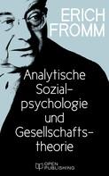 Erich Fromm: Analytische Sozialpsychologie und Gesellschaftstheorie ★★★★★