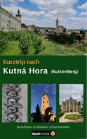 Christoph Kaufmann: Kurztrip nach Kutná Hora / Kuttenberg