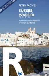 Süßes Wasser / Glykó Neró - Kommissarin Waldmann ermittelt auf Paros