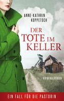 Anne-Kathrin Koppetsch: Der Tote im Keller
