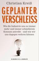 Christian Kreiß: Geplanter Verschleiß