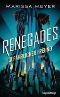 Marissa Meyer: Renegades - Gefährlicher Freund ★★★★★