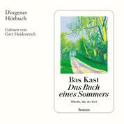 Das Buch eines Sommers - Werde, der du bist (Ungekürzt)