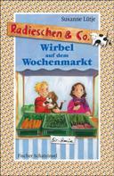 Susanne Lütje: Radieschen & Co. – Wirbel auf dem Wochenmarkt ★★★★