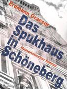Erdmann Graeser: Das Spukhaus in Schöneberg ★★★★