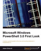 Adam Driscoll: Microsoft Windows PowerShell 3.0 First Look