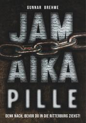 Jamaika-Pille - Denk nach, bevor du in die Ritterburg ziehst!