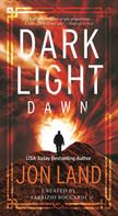 Jon Land: Dark Light: Dawn