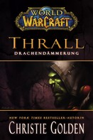 Christie Golden: World of Warcraft: Thrall - Drachendämmerung ★★★★★