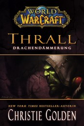 World of Warcraft: Thrall - Drachendämmerung - Roman zum Game